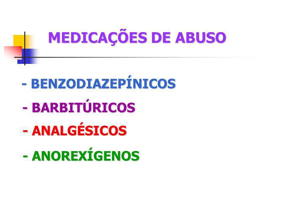 MEDICAÇÕES DE ABUSO - BENZODIAZEPÍNICOS - BARBITÚRICOS - ANALGÉSICOS
