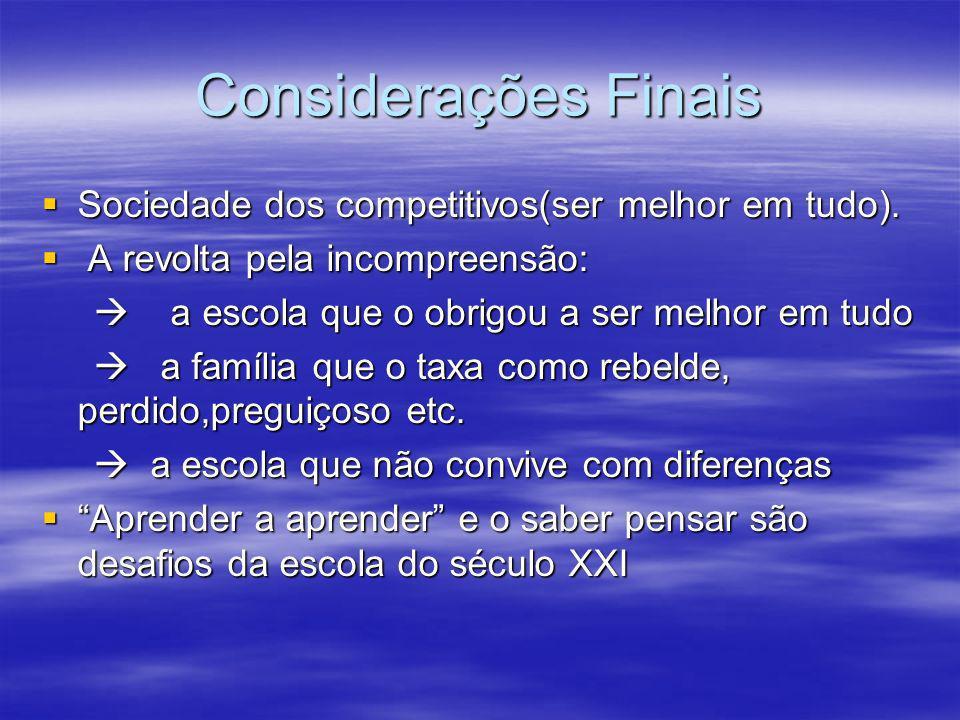Considerações Finais Sociedade dos competitivos(ser melhor em tudo).