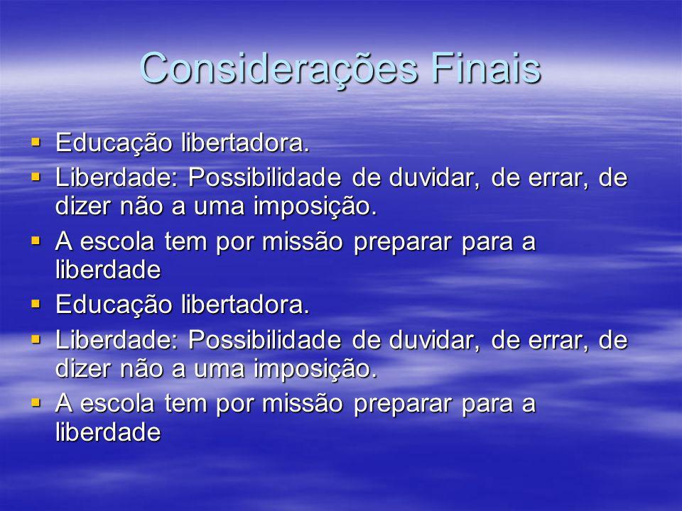 Considerações Finais Educação libertadora.