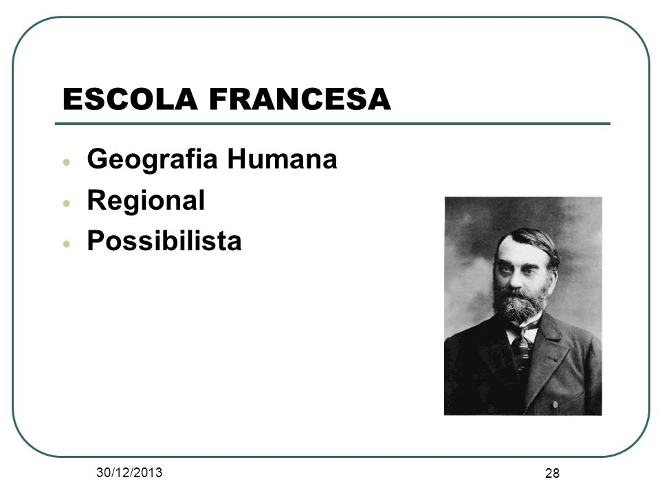 ESCOLA FRANCESA Geografia Humana Regional Possibilista 24/03/2017