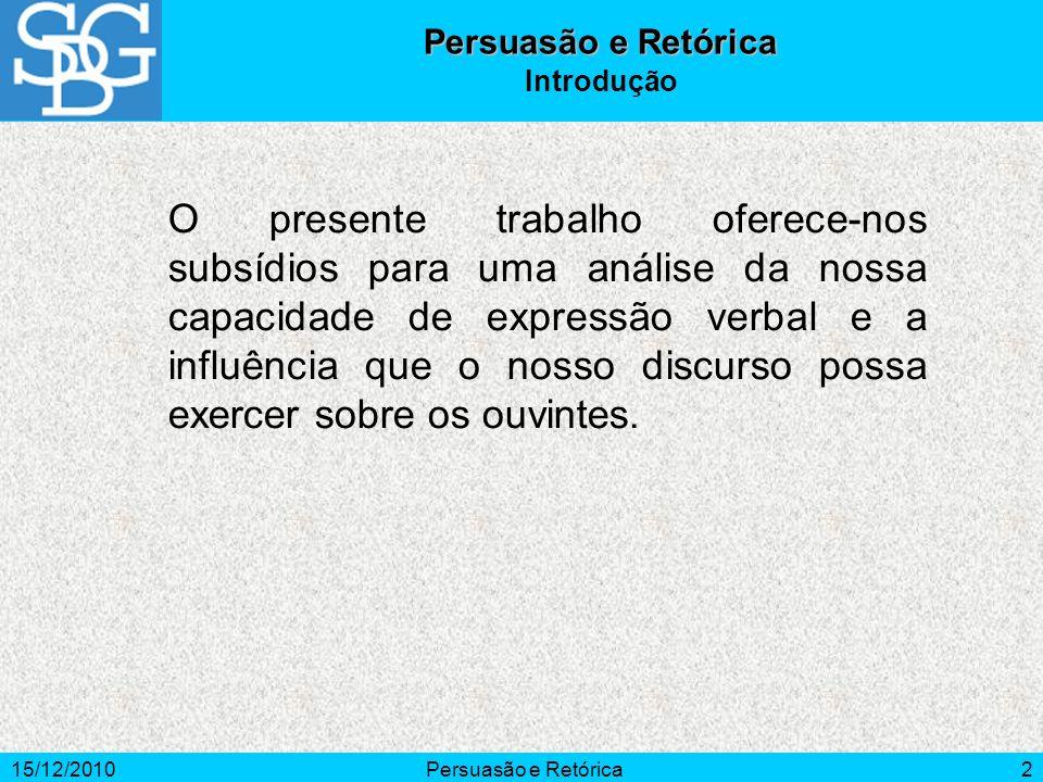 Persuasão e Retórica Introdução.