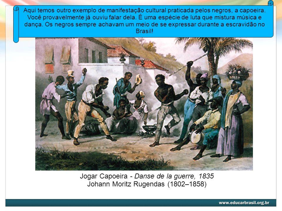 Jogar Capoeira - Danse de la guerre, 1835