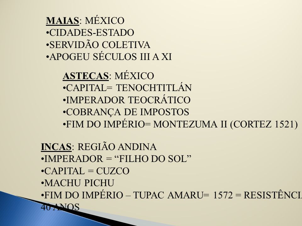 MAIAS: MÉXICO CIDADES-ESTADO. SERVIDÃO COLETIVA. APOGEU SÉCULOS III A XI. ASTECAS: MÉXICO. CAPITAL= TENOCHTITLÁN.