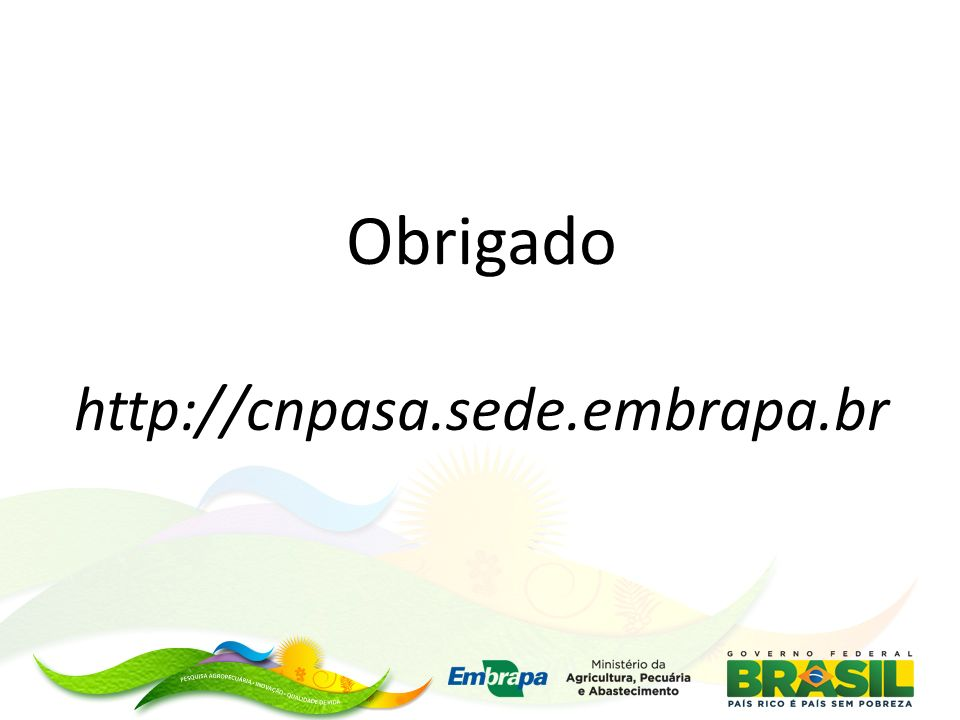 Obrigado http://cnpasa.sede.embrapa.br