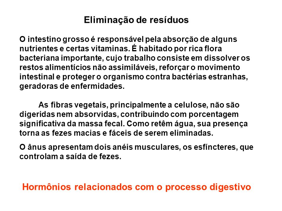 Eliminação de resíduos Hormônios relacionados com o processo digestivo