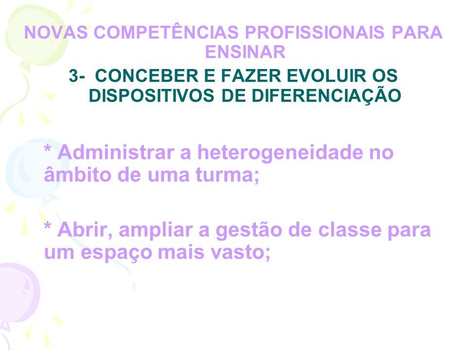 * Abrir, ampliar a gestão de classe para um espaço mais vasto;