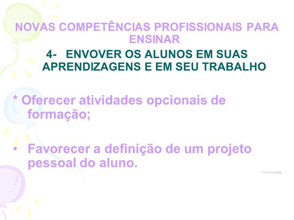 * Oferecer atividades opcionais de formação;