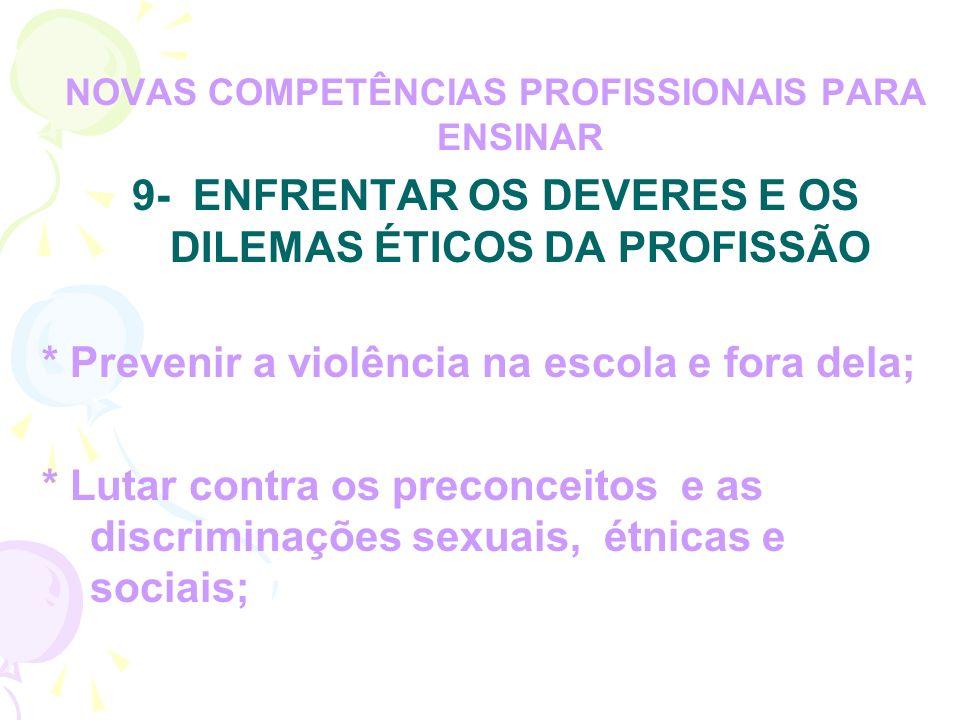 9- ENFRENTAR OS DEVERES E OS DILEMAS ÉTICOS DA PROFISSÃO