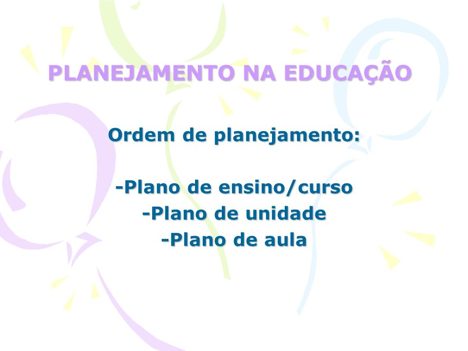 PLANEJAMENTO NA EDUCAÇÃO
