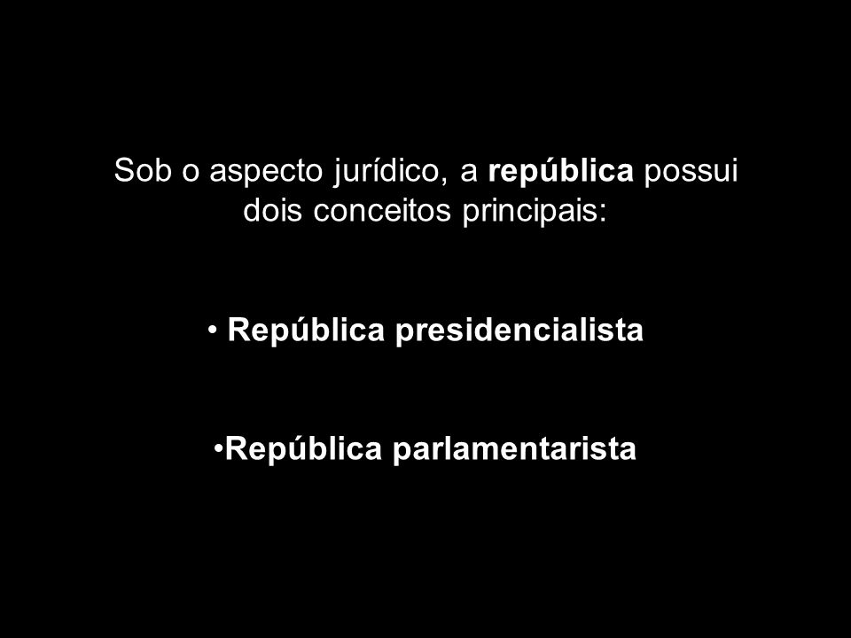 República presidencialista República parlamentarista