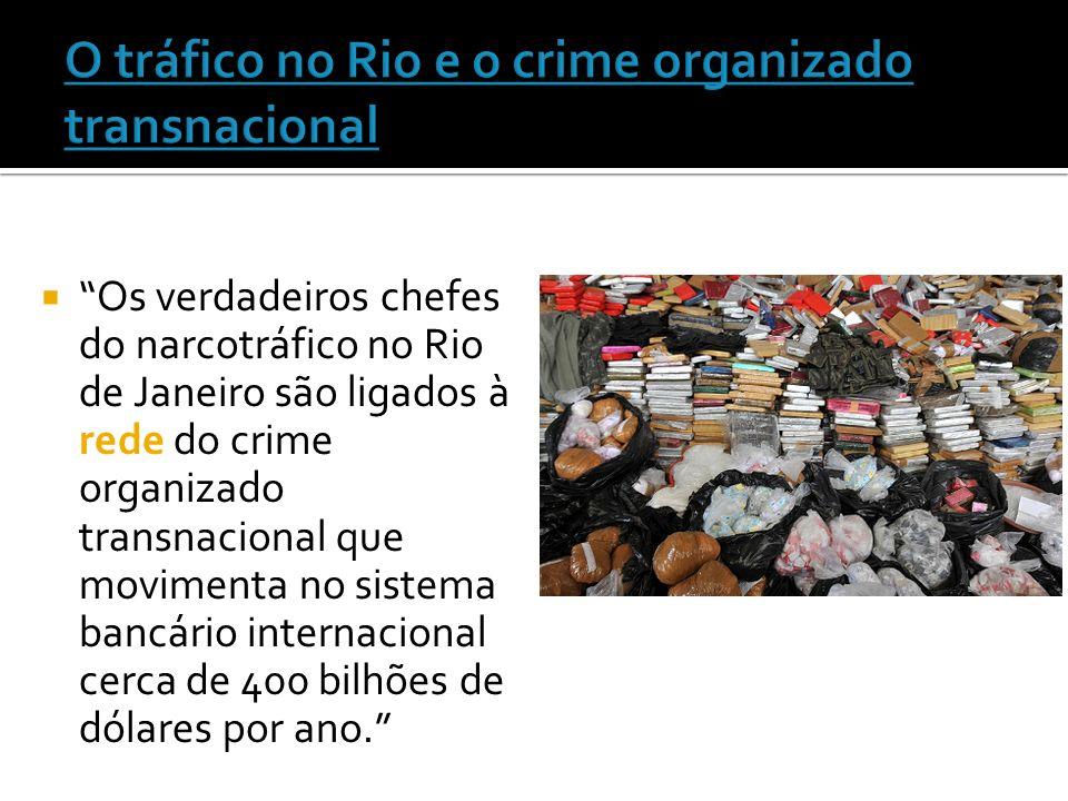 O tráfico no Rio e o crime organizado transnacional
