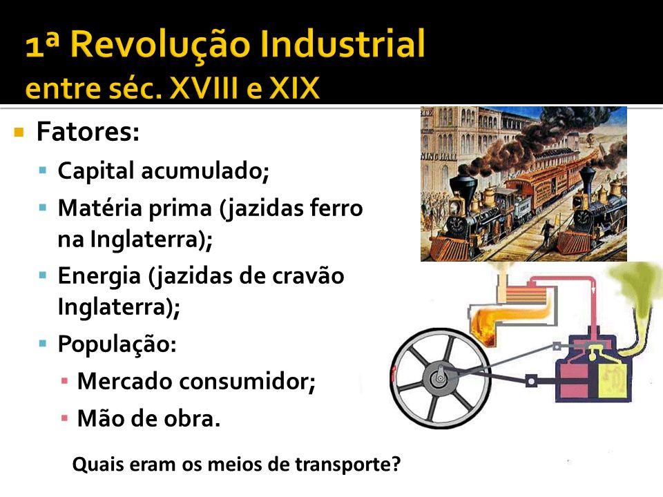 1ª Revolução Industrial entre séc. XVIII e XIX