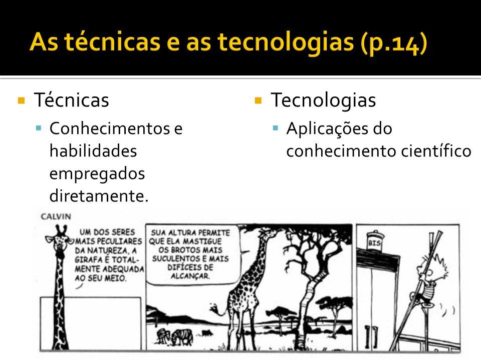 As técnicas e as tecnologias (p.14)