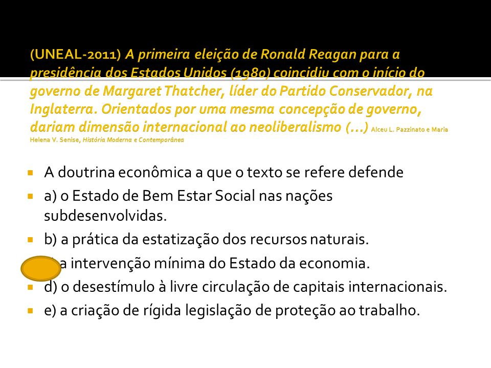 A doutrina econômica a que o texto se refere defende