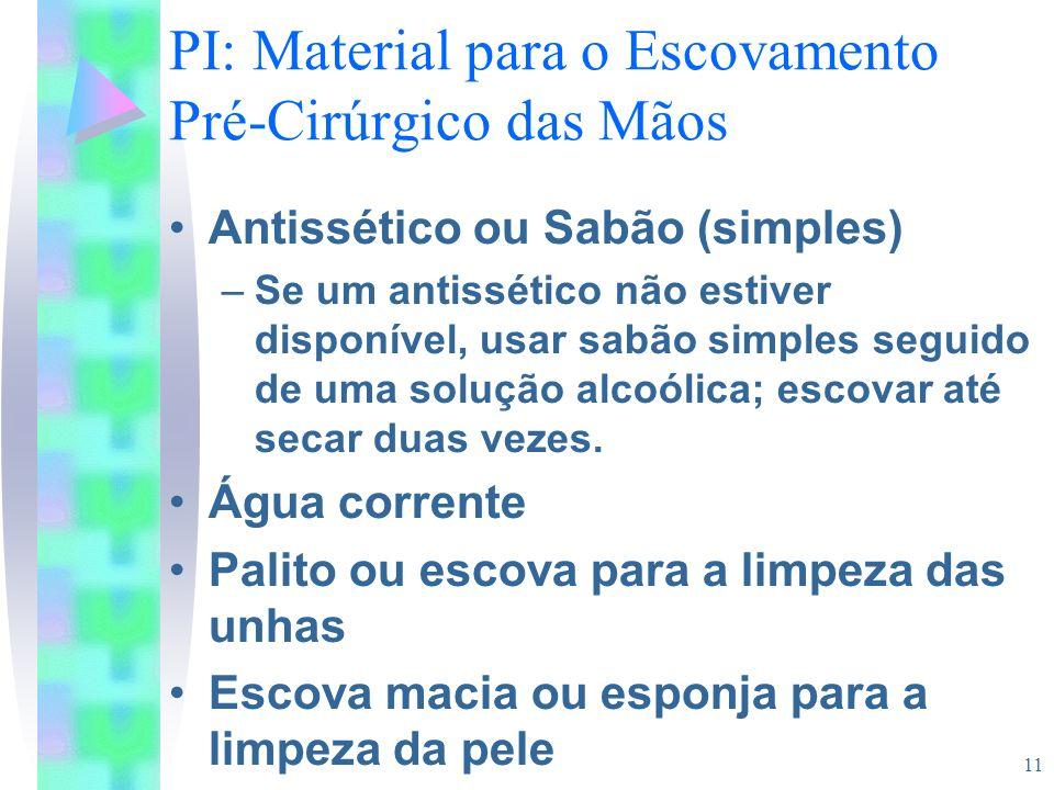 PI: Material para o Escovamento Pré-Cirúrgico das Mãos