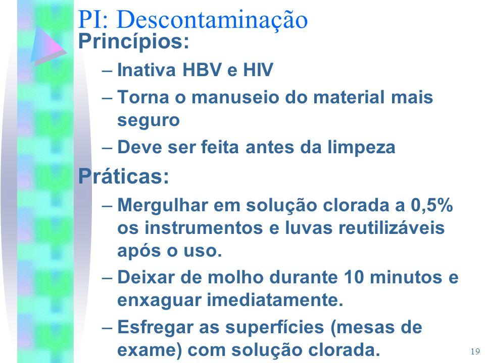 PI: Descontaminação Princípios: Práticas: Inativa HBV e HIV