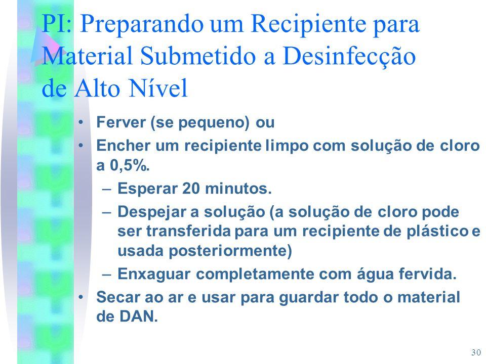 PI: Preparando um Recipiente para Material Submetido a Desinfecção de Alto Nível