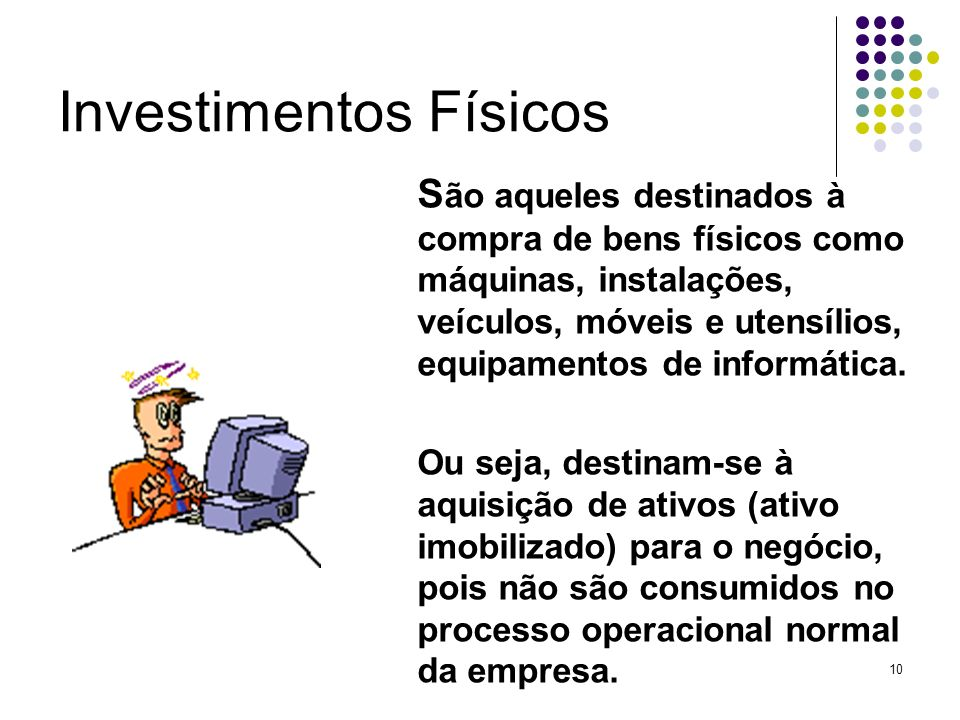 Investimentos Físicos