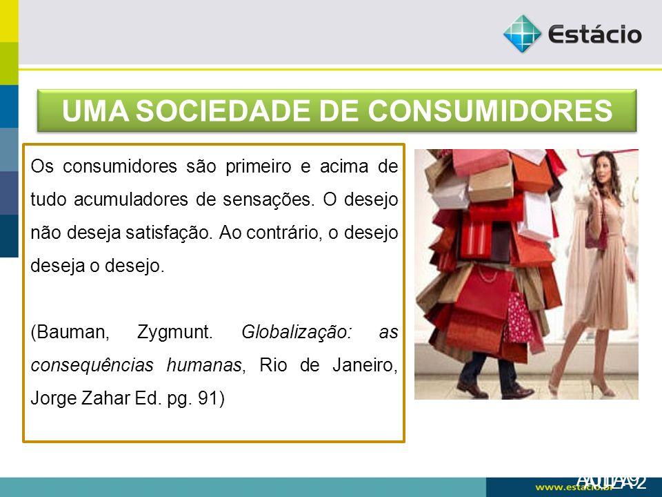 UMA SOCIEDADE DE CONSUMIDORES