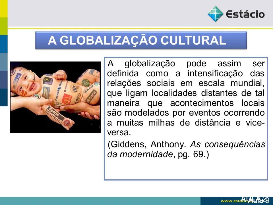 A GLOBALIZAÇÃO CULTURAL