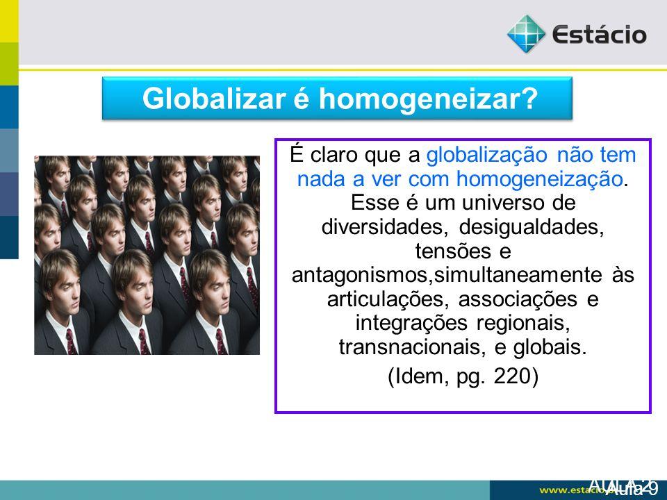 Globalizar é homogeneizar