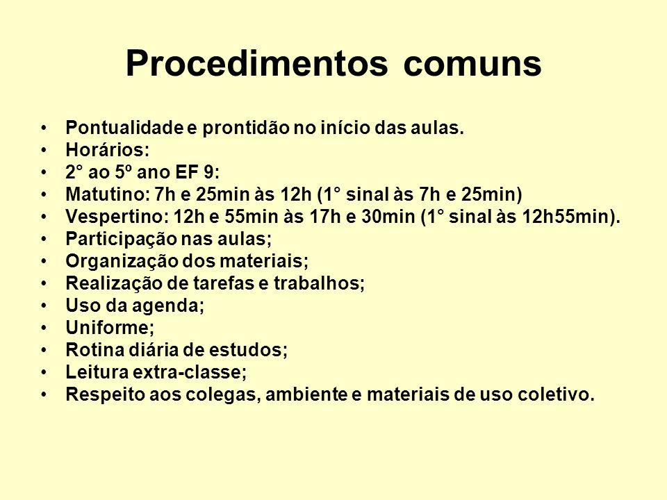 Procedimentos comuns Pontualidade e prontidão no início das aulas.