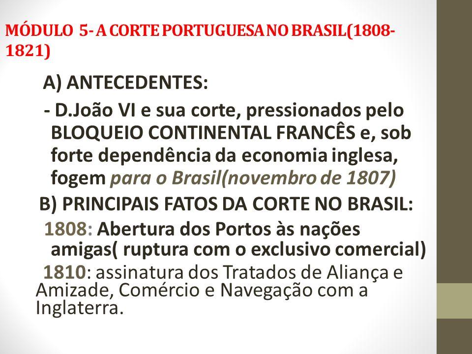 MÓDULO 5- A CORTE PORTUGUESA NO BRASIL(1808-1821)