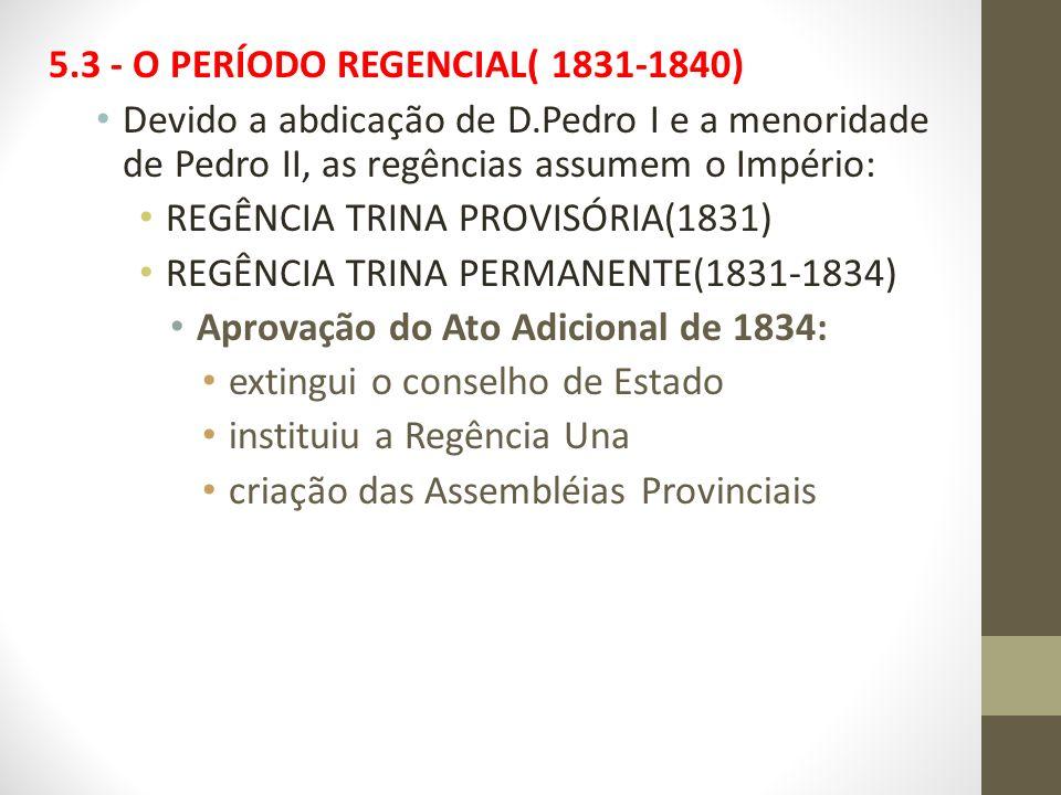 5.3 - O PERÍODO REGENCIAL( 1831-1840)