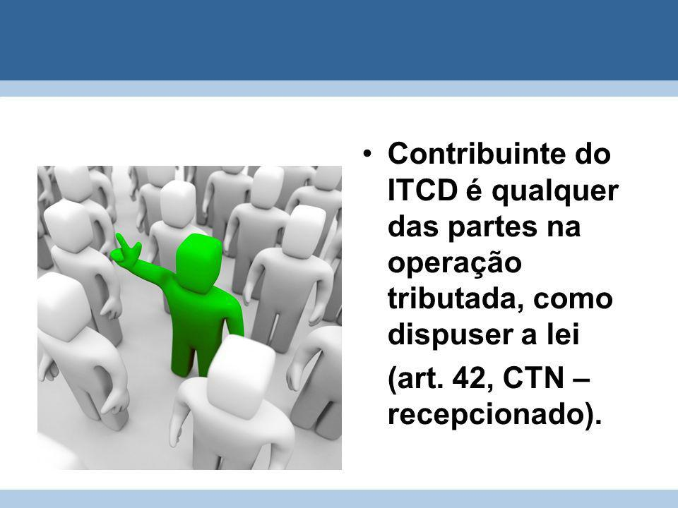 Contribuinte do ITCD é qualquer das partes na operação tributada, como dispuser a lei