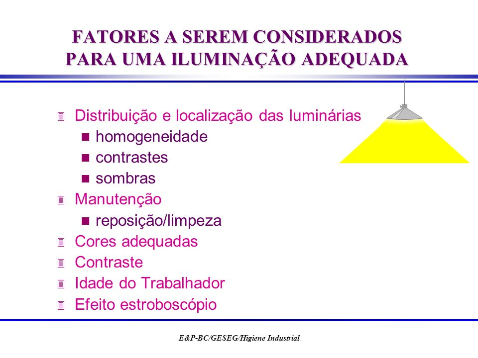 FATORES A SEREM CONSIDERADOS PARA UMA ILUMINAÇÃO ADEQUADA