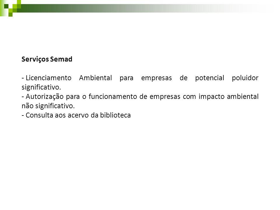 Serviços Semad Licenciamento Ambiental para empresas de potencial poluidor significativo.