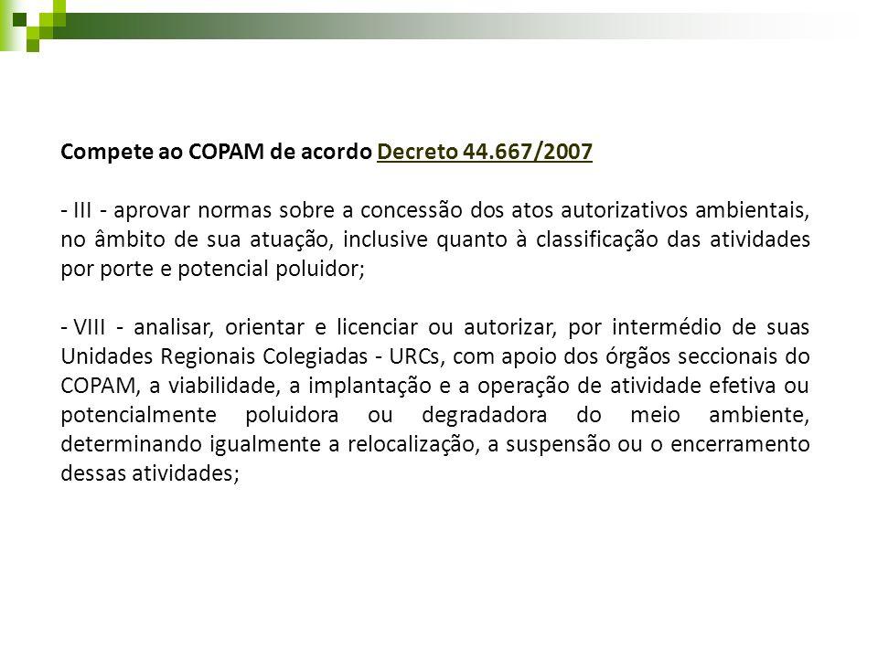 Compete ao COPAM de acordo Decreto 44.667/2007