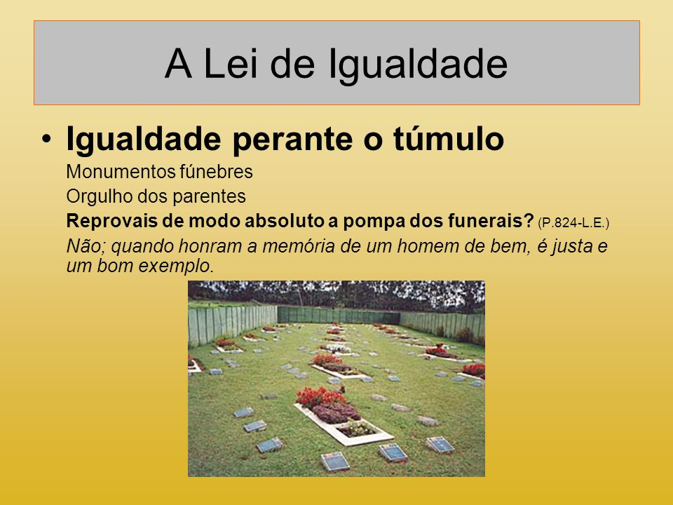 A Lei de Igualdade Igualdade perante o túmulo Monumentos fúnebres