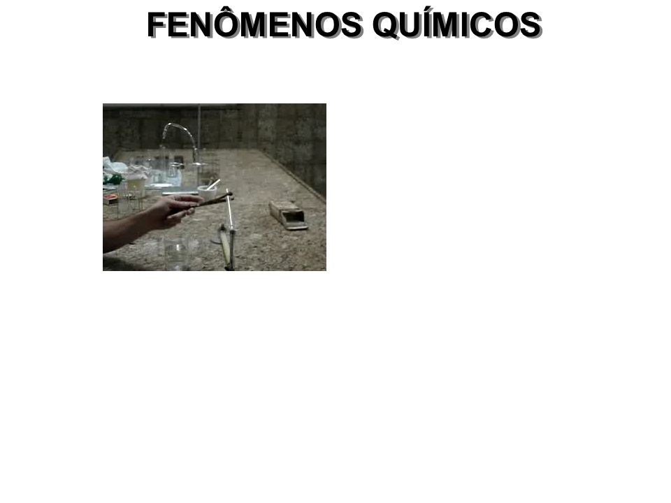 FENÔMENOS QUÍMICOS