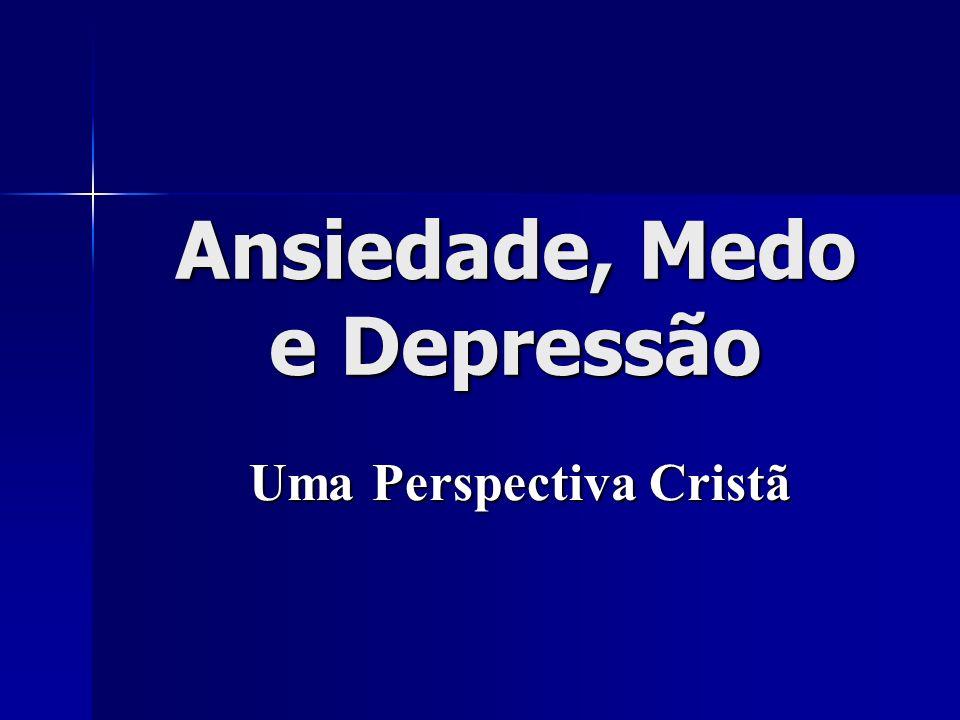 Ansiedade, Medo e Depressão