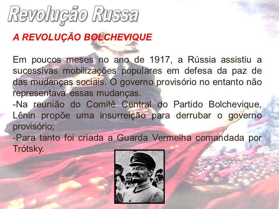Revolução Russa A REVOLUÇÃO BOLCHEVIQUE