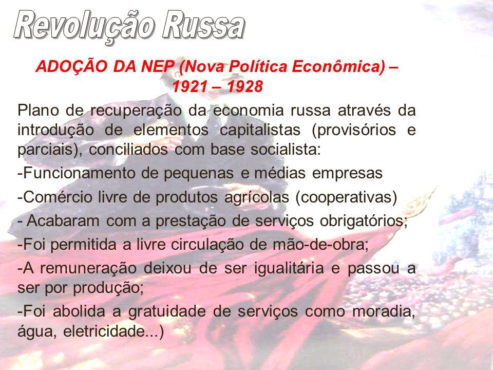 ADOÇÃO DA NEP (Nova Política Econômica) – 1921 – 1928