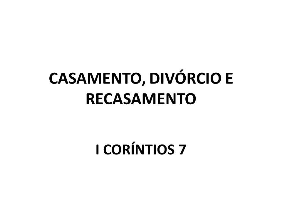 CASAMENTO, DIVÓRCIO E RECASAMENTO