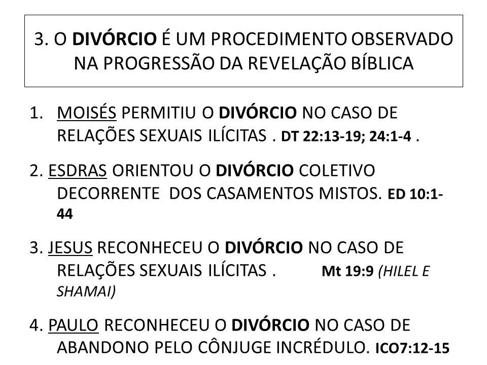 3. O DIVÓRCIO É UM PROCEDIMENTO OBSERVADO NA PROGRESSÃO DA REVELAÇÃO BÍBLICA