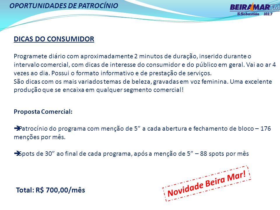 Novidade Beira Mar! OPORTUNIDADES DE PATROCÍNIO DICAS DO CONSUMIDOR