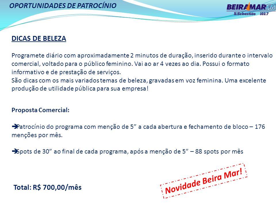 Novidade Beira Mar! OPORTUNIDADES DE PATROCÍNIO DICAS DE BELEZA