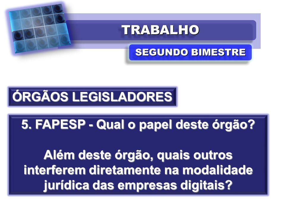 5. FAPESP - Qual o papel deste órgão