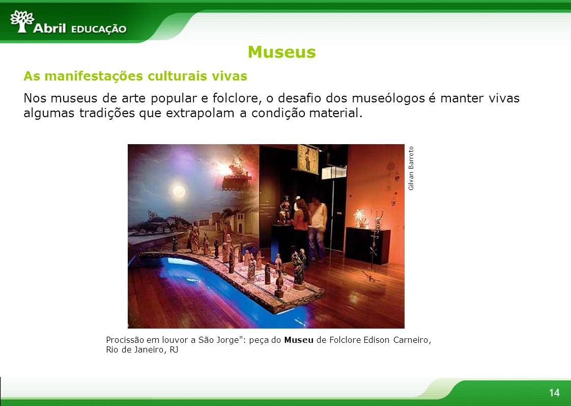 Museus As manifestações culturais vivas