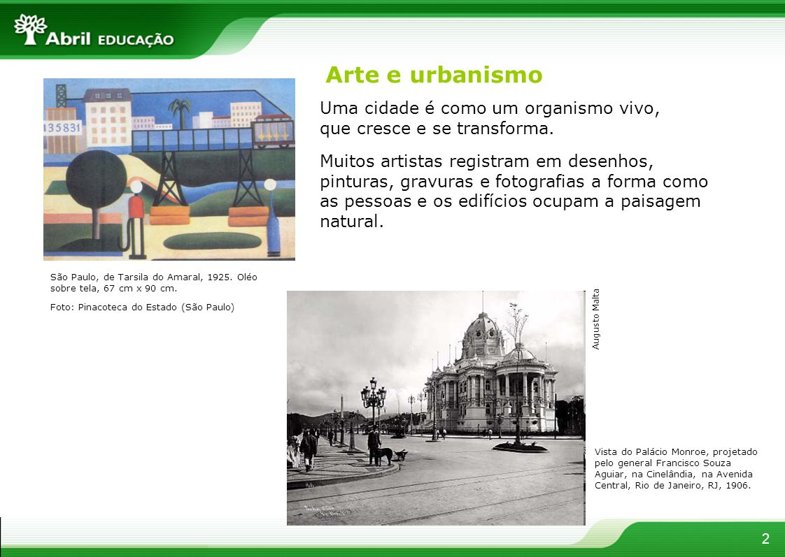 Arte e urbanismo Uma cidade é como um organismo vivo, que cresce e se transforma.