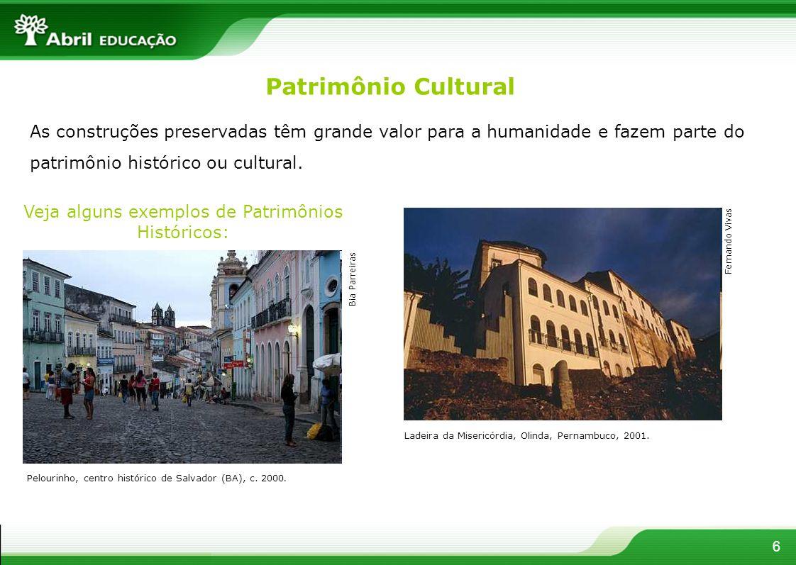 Veja alguns exemplos de Patrimônios Históricos: