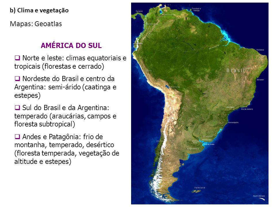 Mapas: Geoatlas b) Clima e vegetação AMÉRICA DO SUL