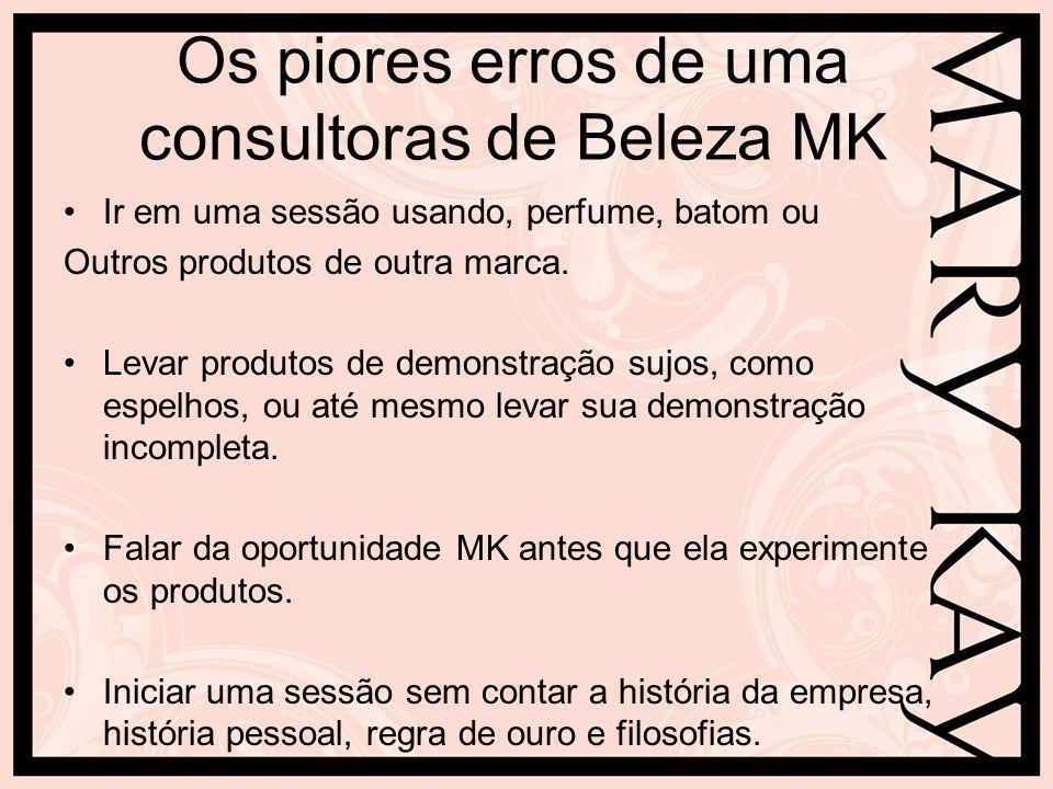 Os piores erros de uma consultoras de Beleza MK