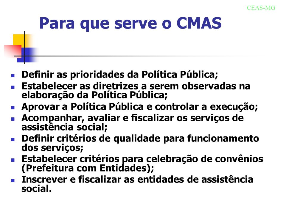 Para que serve o CMAS Definir as prioridades da Política Pública;