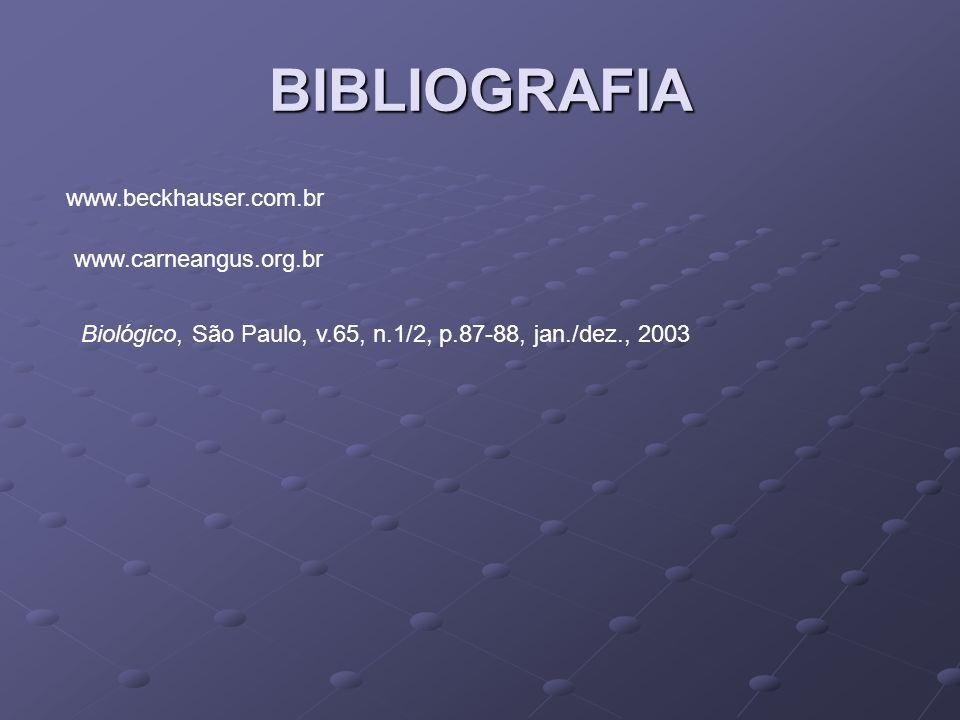 BIBLIOGRAFIA www.beckhauser.com.br www.carneangus.org.br