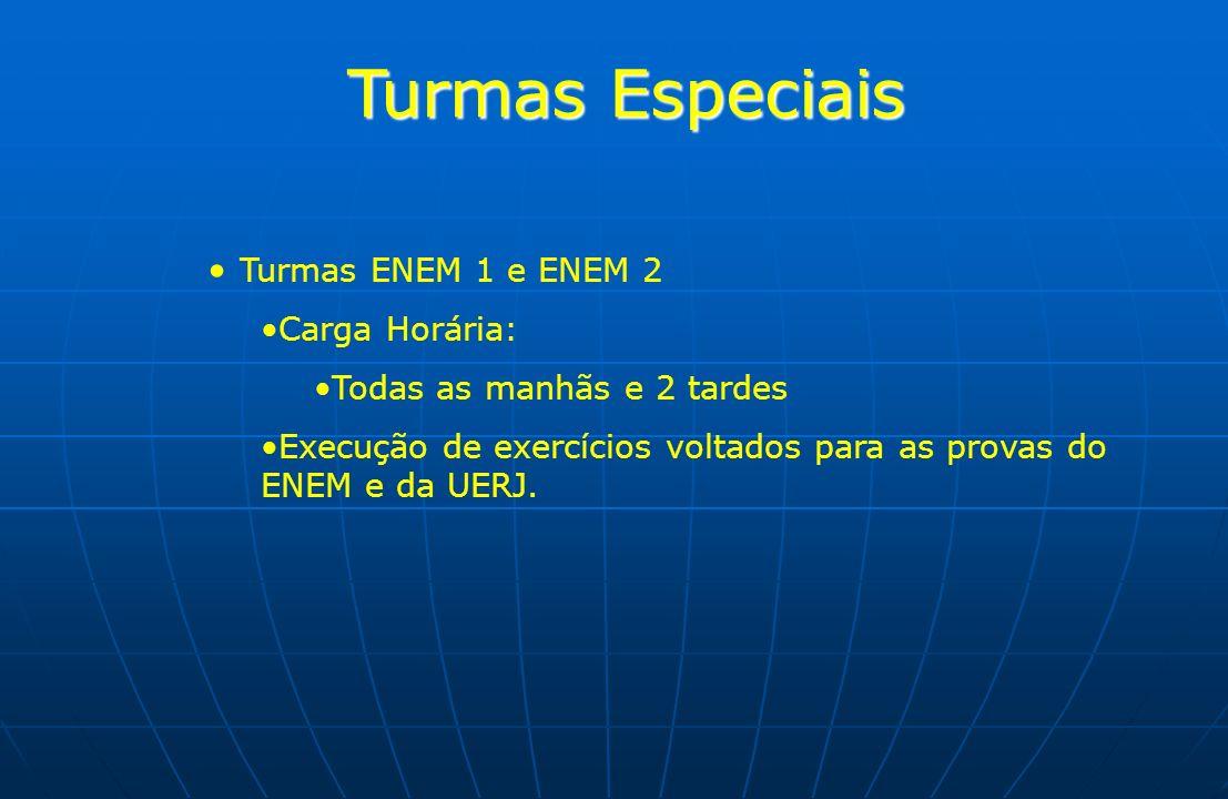 Turmas Especiais Turmas ENEM 1 e ENEM 2 Carga Horária: